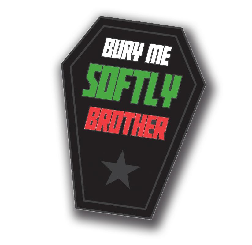 Bury Me Softly